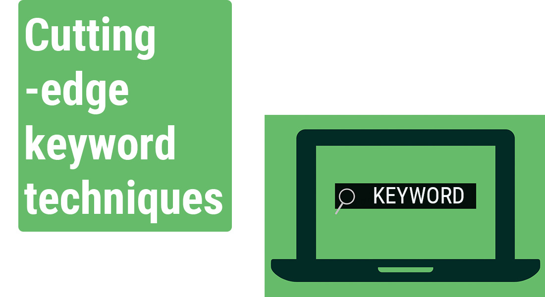 Take up cutting-edge keyword techniques as content marketing strategy | Followedapp