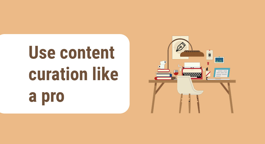 Use content curation like a pro to follow effective content marketing strategy | Followedapp